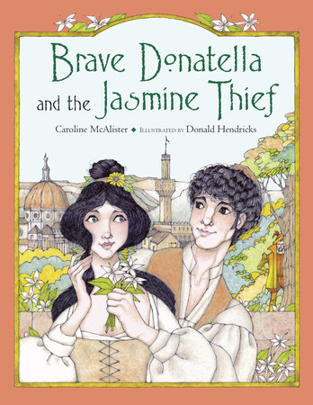 Brave Donatella and the Jasmine Thief by Caroline McAlister