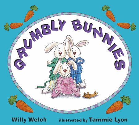 Grumbly Bunnies by Willy Welch