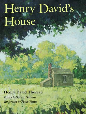 Henry David's House by Steven Schnur