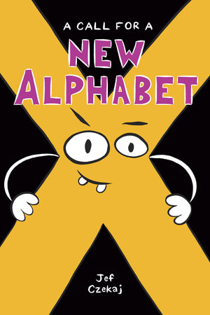 A Call for a New Alphabet by Jef Czekaj