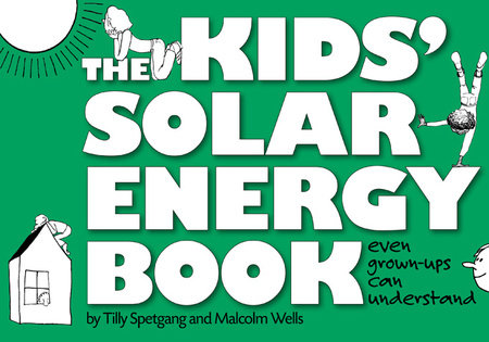 The Kids' Solar Energy Book by Tilly Spetgang