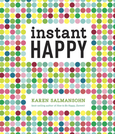 Instant Happy by Karen Salmansohn