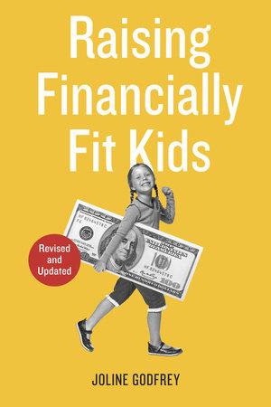 Raising Financially Fit Kids, Revised by Joline Godfrey