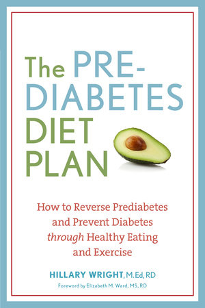 The Prediabetes Diet Plan by Hillary Wright, M.Ed., RDN