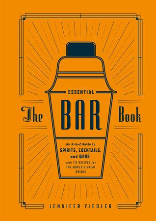 The Essential Bar Book by Jennifer Fiedler
