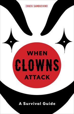 When Clowns Attack by Chuck Sambuchino