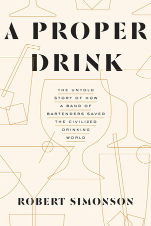 A Proper Drink by Robert Simonson