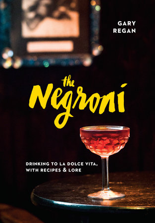 The Negroni by Gary Regan
