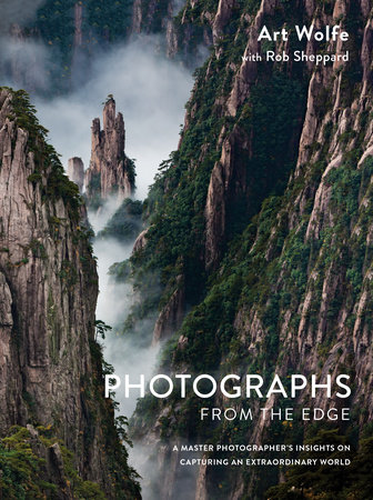 Photographs from the Edge by Art Wolfe and Rob Sheppard