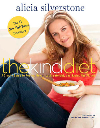 The Kind Diet by Alicia Silverstone and Victoria Pearson