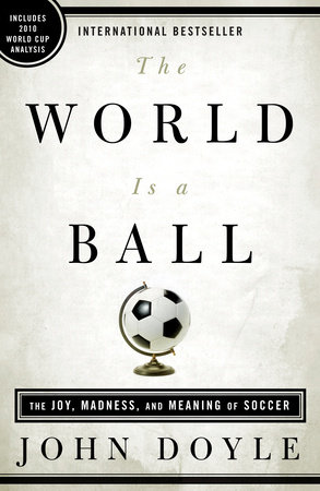 The World Is a Ball by John Doyle