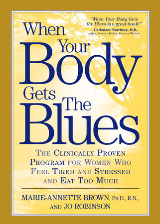 When Your Body Gets the Blues by Marie-Annette Brown and Jo Robinson