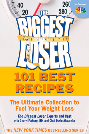 The Biggest Loser 101 Best Recipes by Biggest Loser Experts and Cast, Cheryl Forberg and Devin Alexander