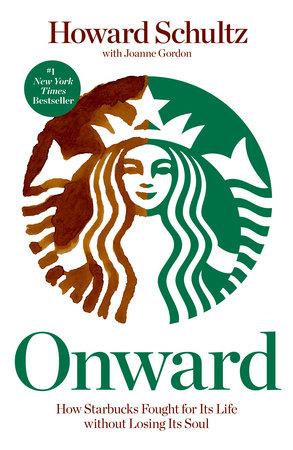 Onward by Howard Schultz and Joanne Gordon