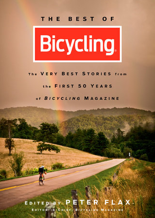 The Best of Bicycling by Peter Flax and Editors of Bicycling Magazine