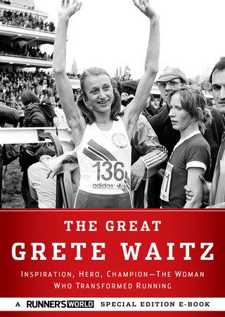 The Great Grete Waitz by Editors of Runner's World Maga