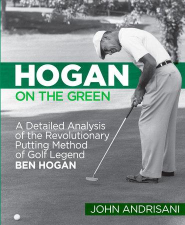 Hogan on the Green by John Andrisani