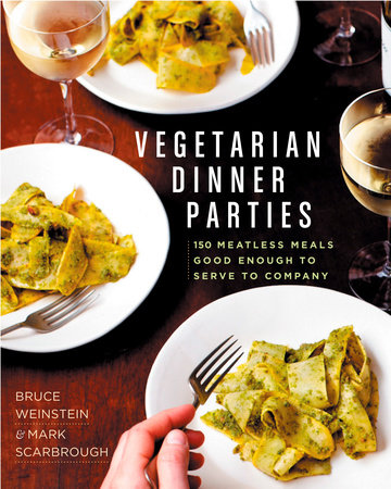 Vegetarian Dinner Parties by Mark Scarbrough and Bruce Weinstein