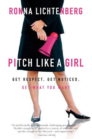 Pitch Like a Girl by Ronna Lichtenberg