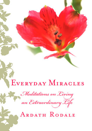 Everyday Miracles by Ardath Rodale