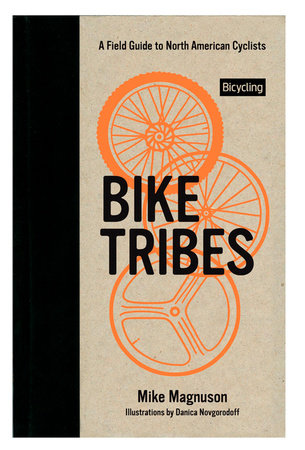 Bike Tribes by Mike Magnuson