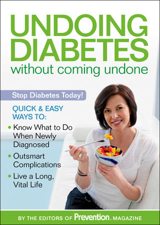 Undoing Diabetes without Coming Undone by Editors Of Prevention Magazine