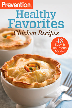 Prevention Healthy Favorites: Chicken Recipes by Editors Of Prevention Magazine
