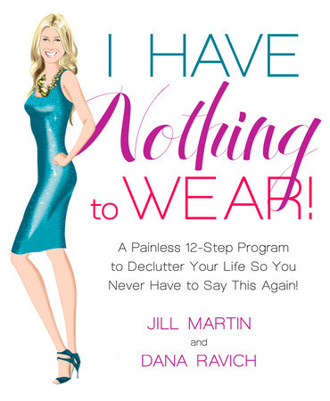 I Have Nothing to Wear! by Jill Martin and Dana Ravich