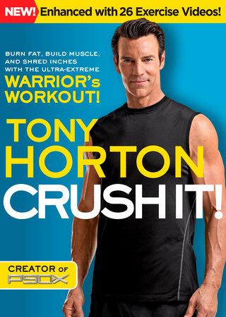 Crush It! by Tony Horton
