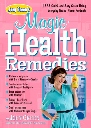 Joey Green's Magic Health Remedies by Joey Green