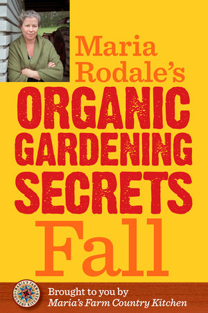Maria Rodale's Organic Gardening Secrets: Fall by Maria Rodale