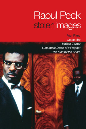 Stolen Images by Raoul Peck