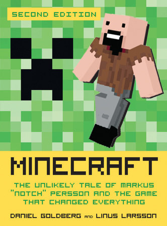 Minecraft, Second Edition by Daniel Goldberg and Linus Larsson