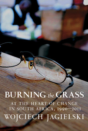 Burning the Grass by Wojciech Jagielski