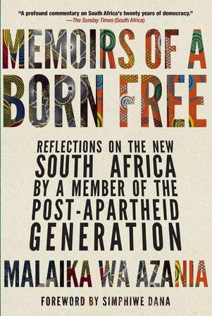 Memoirs of a Born Free by Malaika Wa Azania
