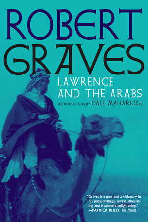 Lawrence and the Arabs by Robert Graves