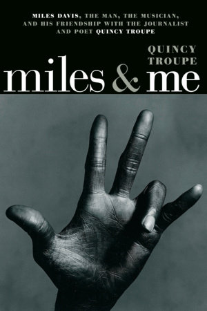 Miles & Me by Quincy Troupe