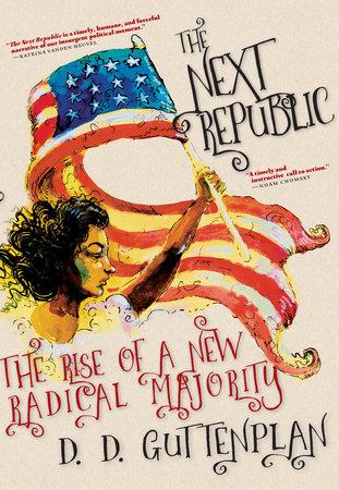 The Next Republic by D. D. Guttenplan