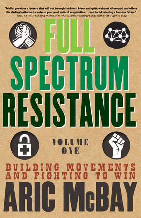 Full Spectrum Resistance, Volume One by Aric McBay