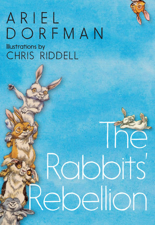The Rabbits' Rebellion by Ariel Dorfman
