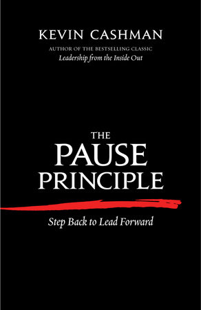 The Pause Principle by Kevin Cashman