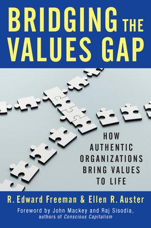 Bridging the Values Gap by R. Edward Freeman and Ellen R. Auster