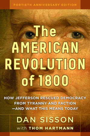 The American Revolution of 1800 by Dan Sisson