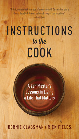 Instructions to the Cook by Bernie Glassman and Rick Fields