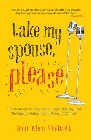 Take My Spouse, Please by Dani Klein Modisett