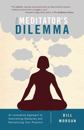 The Meditator's Dilemma by Bill Morgan