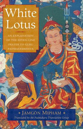 White Lotus by Jamgon Mipham