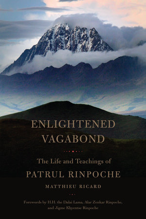 Enlightened Vagabond by Matthieu Ricard and Dza Patrul Rinpoche