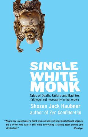 Single White Monk by Shozan Jack Haubner