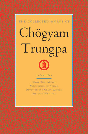 The Collected Works of Chögyam Trungpa, Volume 10 by Chögyam Trungpa, edited by Carolyn Rose Gimian